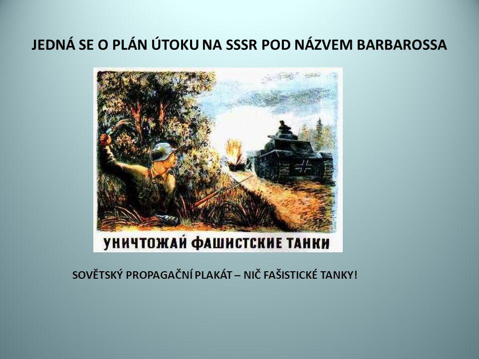 JEDNÁ SE O PLÁN ÚTOKU NA SSSR POD NÁZVEM BARBAROSSA SOVĚTSKÝ PROPAGAČNÍ PLAKÁT – NIČ FAŠISTICKÉ TANKY!