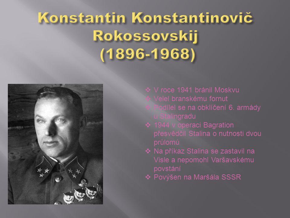  V roce 1941 bránil Moskvu  Velel branskému fornut  Podílel se na obklíčení 6. armády u Stalingradu  1944 v operaci Bagration přesvědčil Stalina o