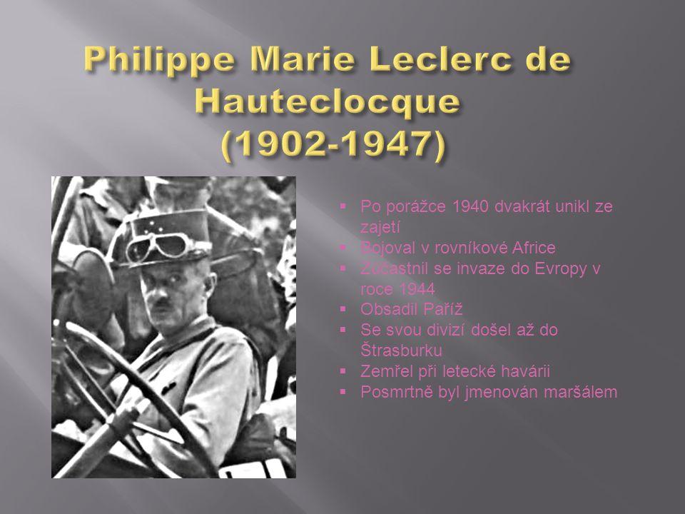  Po porážce 1940 dvakrát unikl ze zajetí  Bojoval v rovníkové Africe  Zúčastnil se invaze do Evropy v roce 1944  Obsadil Paříž  Se svou divizí do