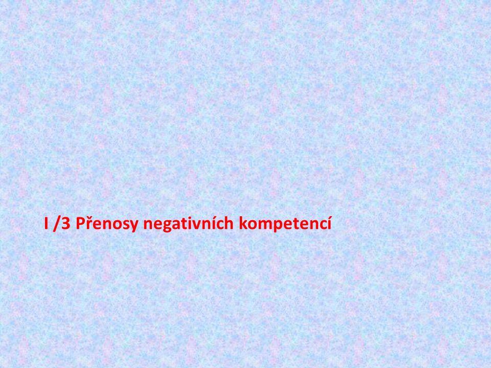 I /3 Přenosy negativních kompetencí