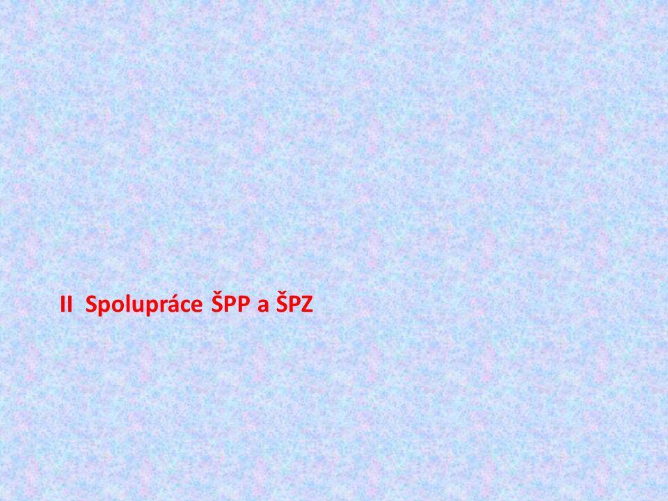 II Spolupráce ŠPP a ŠPZ