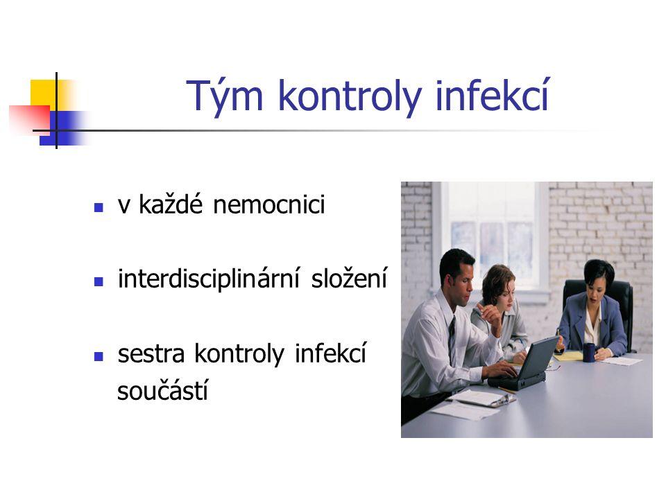 Tým kontroly infekcí v každé nemocnici interdisciplinární složení sestra kontroly infekcí součástí