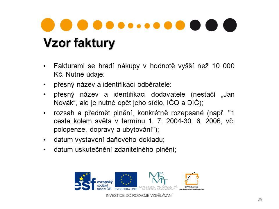 Vzor faktury 29 Fakturami se hradí nákupy v hodnotě vyšší než 10 000 Kč.