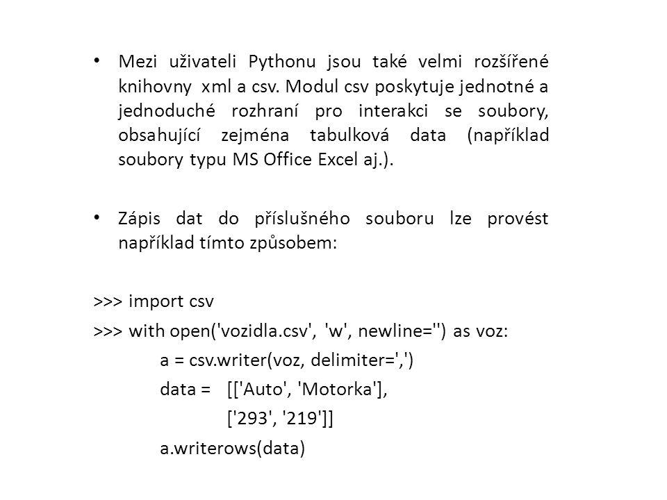 Mezi uživateli Pythonu jsou také velmi rozšířené knihovny xml a csv.