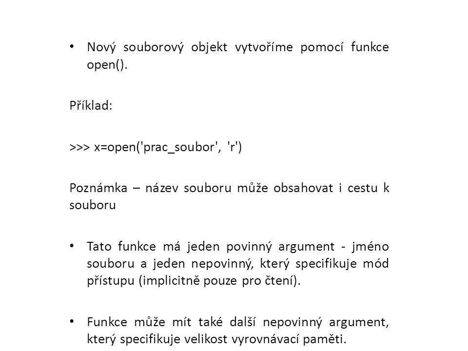 Nový souborový objekt vytvoříme pomocí funkce open().