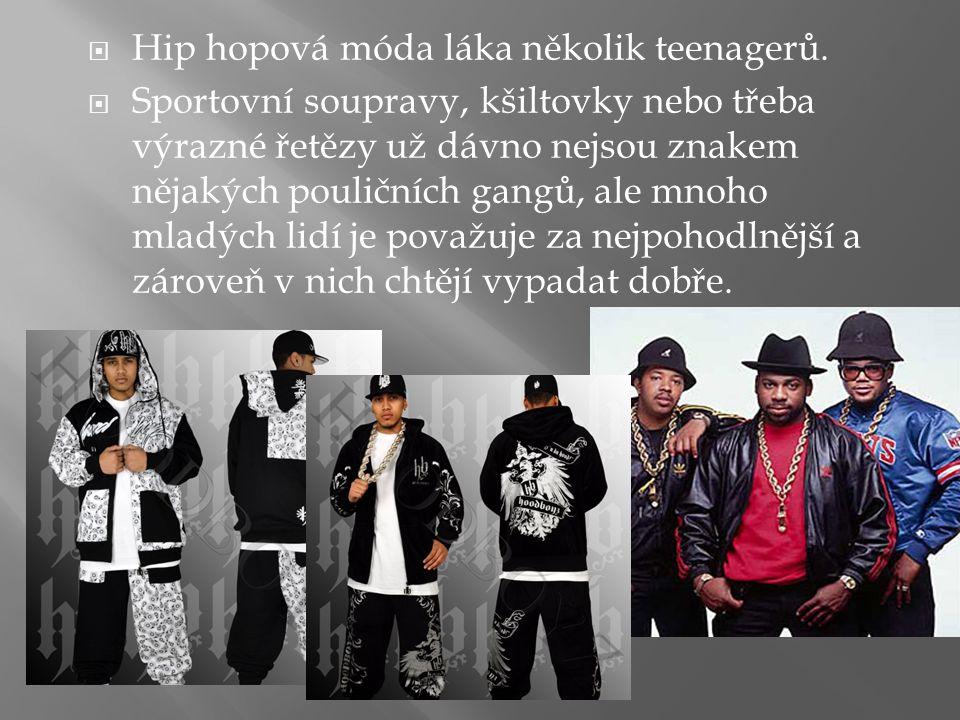  Hip hopová móda láka několik teenagerů.