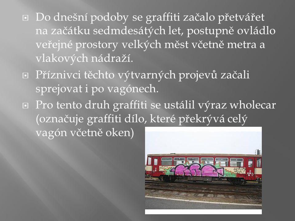  Do dnešní podoby se graffiti začalo přetvářet na začátku sedmdesátých let, postupně ovládlo veřejné prostory velkých měst včetně metra a vlakových nádraží.