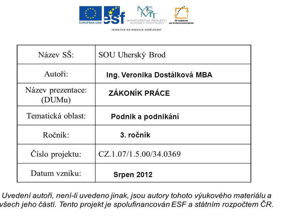 Ing. Veronika Dostálková MBA ZÁKONÍK PRÁCE Podnik a podnikání 3. ročník Srpen 2012