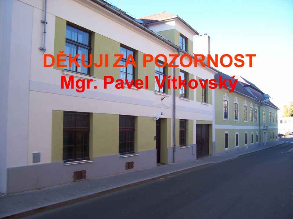 DĚKUJI ZA POZORNOST Mgr. Pavel Vítkovský