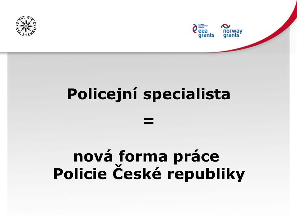 Policejní specialista = nová forma práce Policie České republiky