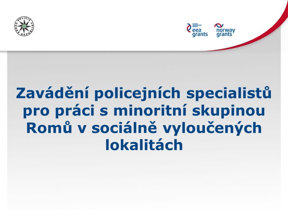Zavádění policejních specialistů pro práci s minoritní skupinou Romů v sociálně vyloučených lokalitách