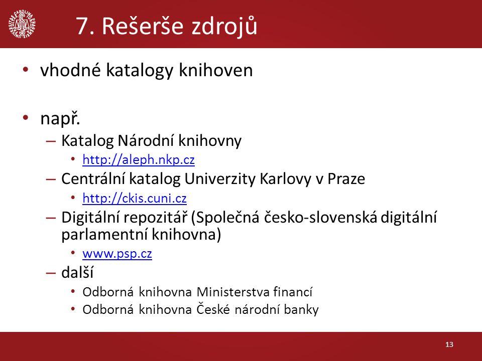 7.Rešerše zdrojů vhodné katalogy knihoven např.