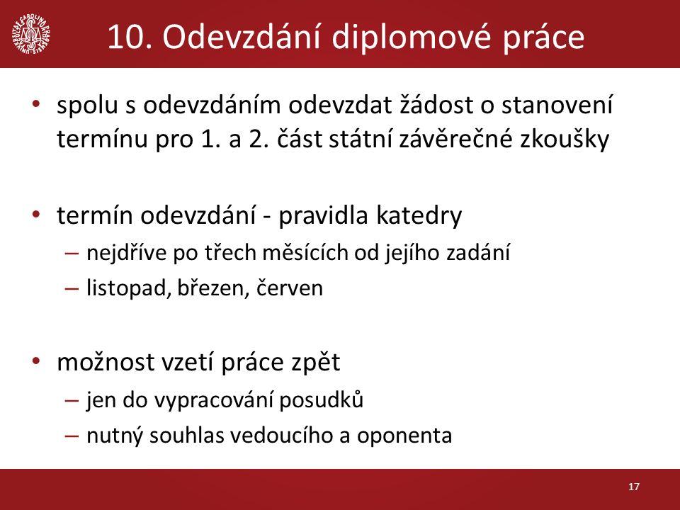 10.Odevzdání diplomové práce spolu s odevzdáním odevzdat žádost o stanovení termínu pro 1.