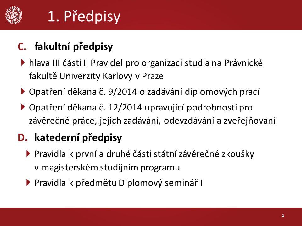 1. Předpisy C.fakultní předpisy  hlava III části II Pravidel pro organizaci studia na Právnické fakultě Univerzity Karlovy v Praze  Opatření děkana