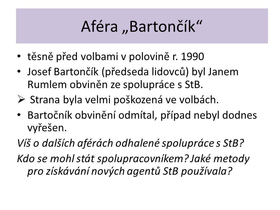 """Aféra """"Bartončík"""" těsně před volbami v polovině r. 1990 Josef Bartončík (předseda lidovců) byl Janem Rumlem obviněn ze spolupráce s StB.  Strana byla"""