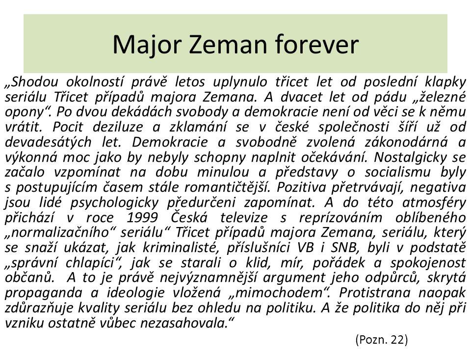"""Major Zeman forever """"Shodou okolností právě letos uplynulo třicet let od poslední klapky seriálu Třicet případů majora Zemana."""