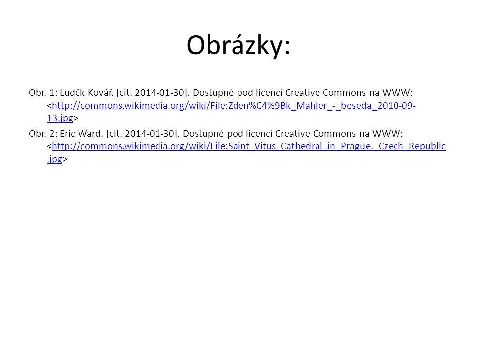 Obrázky: Obr. 1: Luděk Kovář. [cit. 2014-01-30]. Dostupné pod licencí Creative Commons na WWW: http://commons.wikimedia.org/wiki/File:Zden%C4%9Bk_Mahl