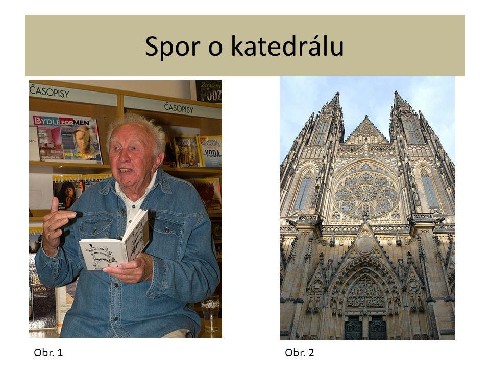 Spor o katedrálu Obr. 1Obr. 2