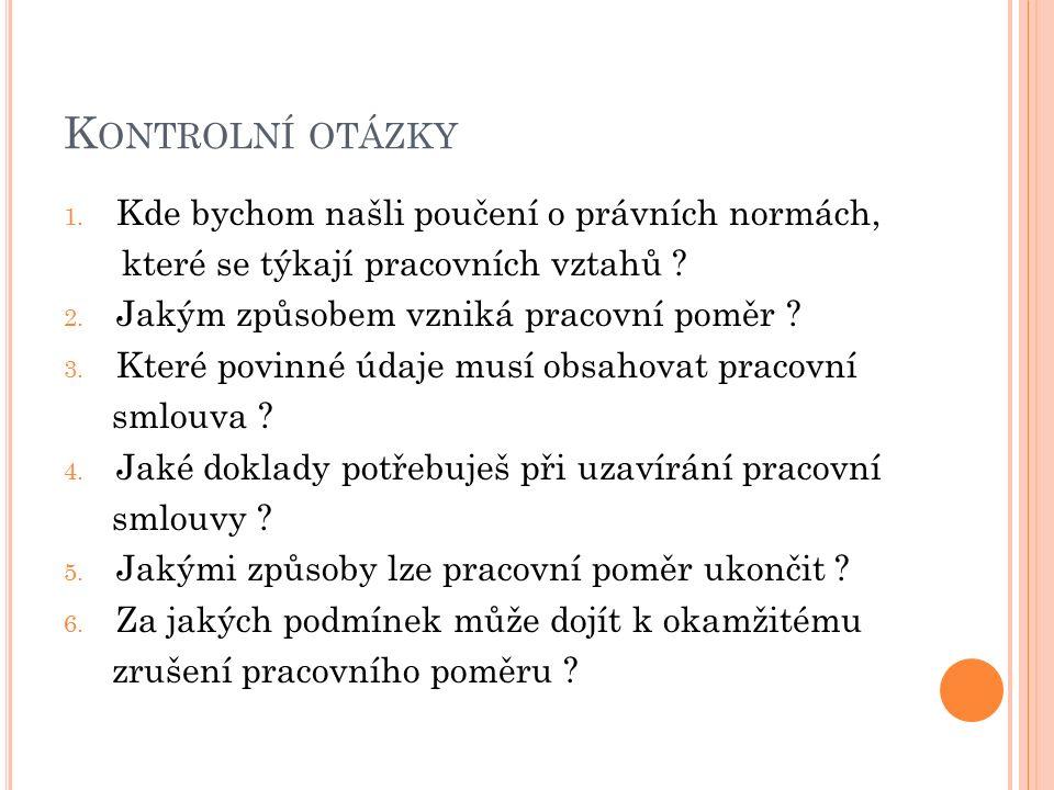 K ONTROLNÍ OTÁZKY 1.