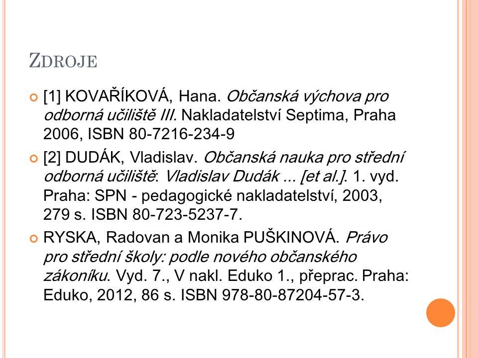 Z DROJE [1] KOVAŘÍKOVÁ, Hana. Občanská výchova pro odborná učiliště III.
