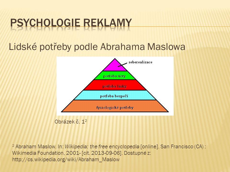 Lidské potřeby podle Abrahama Maslowa Obrázek č. 1 2 2 Abraham Maslow.