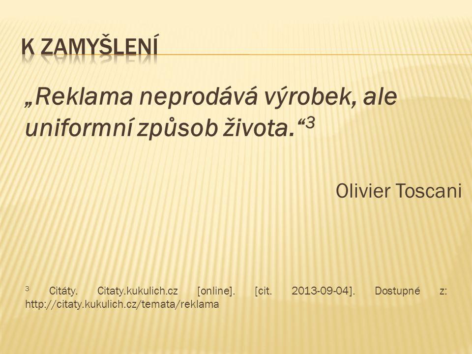 """""""Reklama neprodává výrobek, ale uniformní způsob života. 3 Olivier Toscani 3 Citáty."""