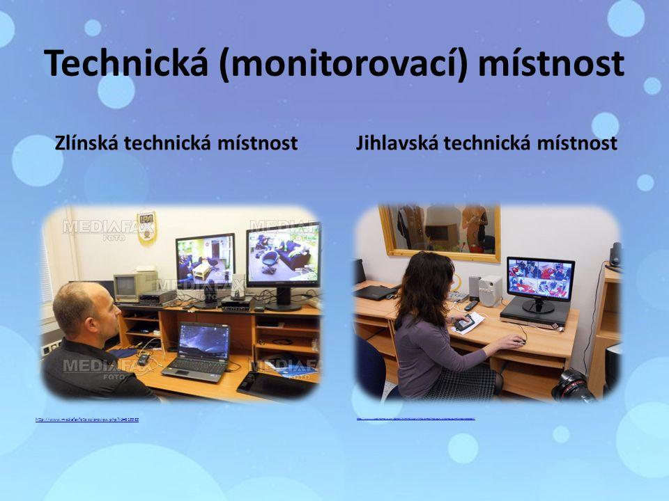 Technická (monitorovací) místnost Zlínská technická místnost Jihlavská technická místnost http://www.mediafaxfoto.cz/preview.php id=613983 http://www.vysocina-news.cz/clanek/kriminaliste-v-jihlave-maji-novou-vyslechovou-mistnost-pro-deti/