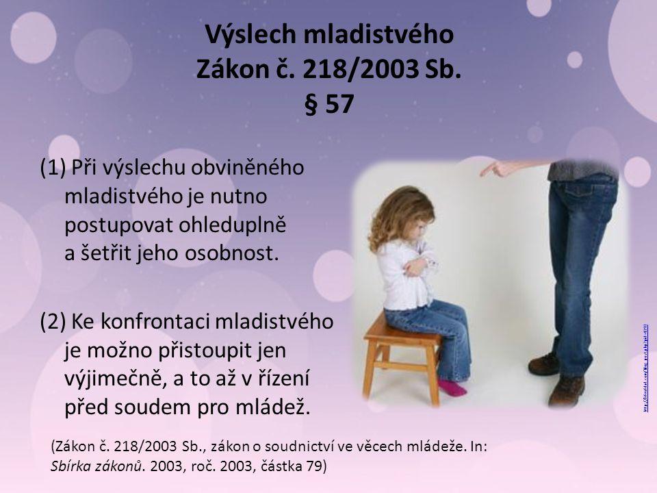 Výslech mladistvého Zákon č. 218/2003 Sb.