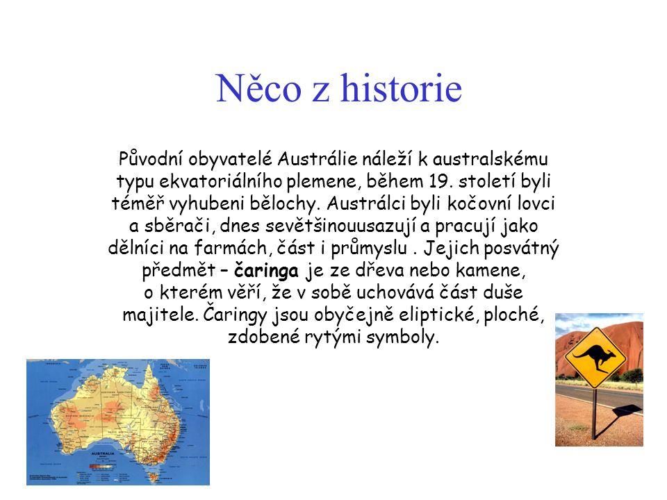 Něco z historie Původní obyvatelé Austrálie náleží k australskému typu ekvatoriálního plemene, během 19.