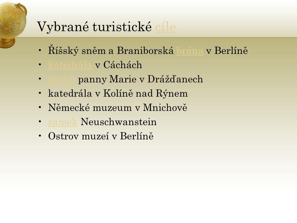 Vybrané turistické cílecíle Říšský sněm a Braniborská brána v Berlíněbrána katedrála v Cácháchkatedrála kostel panny Marie v Drážďanechkostel katedrál