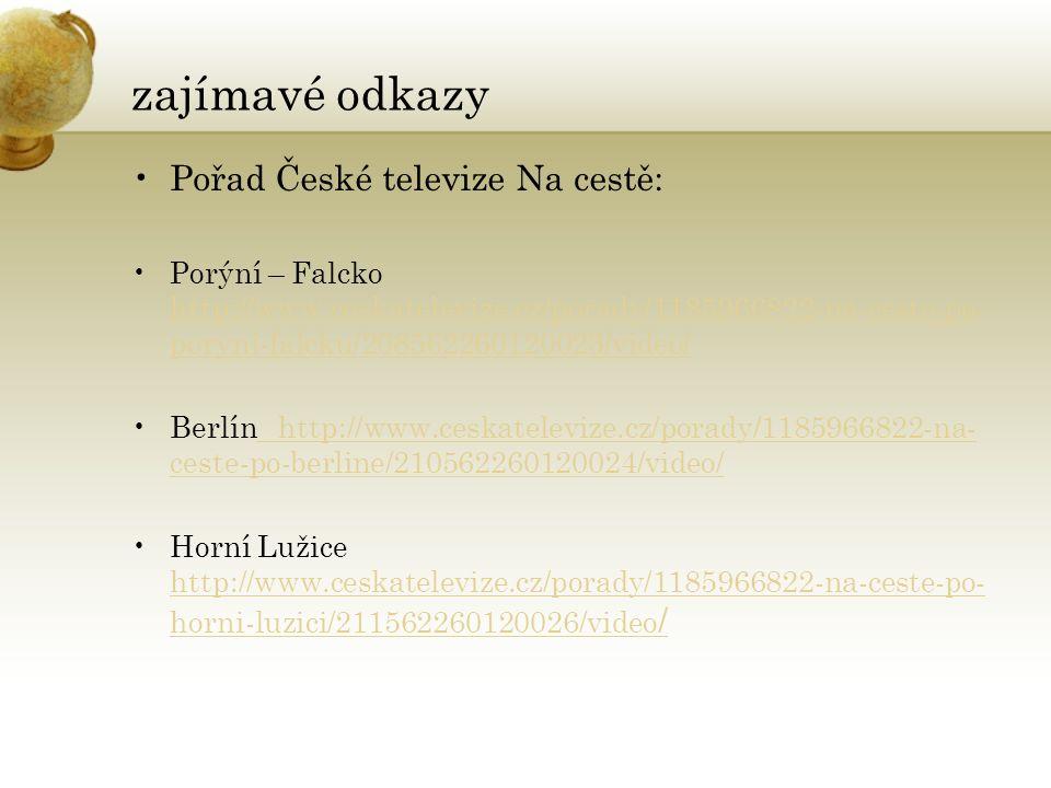 zajímavé odkazy Pořad České televize Na cestě: Porýní – Falcko http://www.ceskatelevize.cz/porady/1185966822-na-ceste-po- poryni-falcku/20856226012002