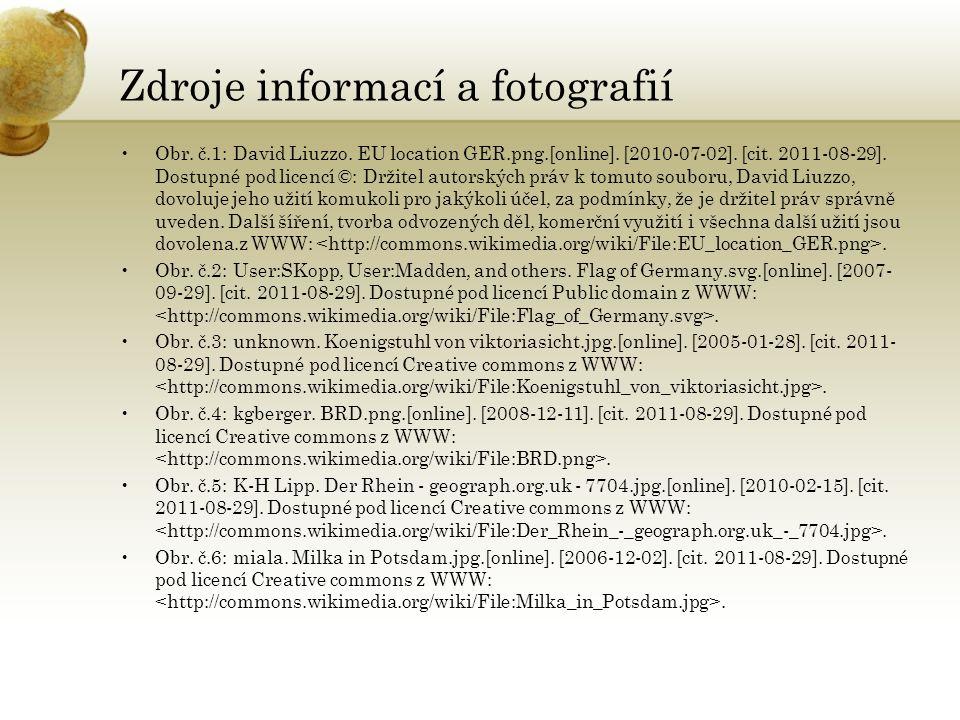 Zdroje informací a fotografií Obr. č.1: David Liuzzo. EU location GER.png.[online]. [2010-07-02]. [cit. 2011-08-29]. Dostupné pod licencí ©: Držitel a