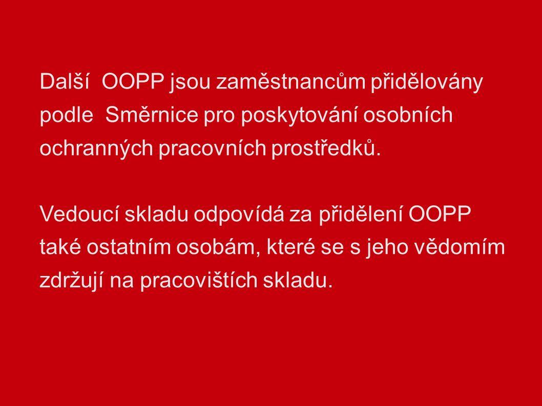 Další OOPP jsou zaměstnancům přidělovány podle Směrnice pro poskytování osobních ochranných pracovních prostředků.