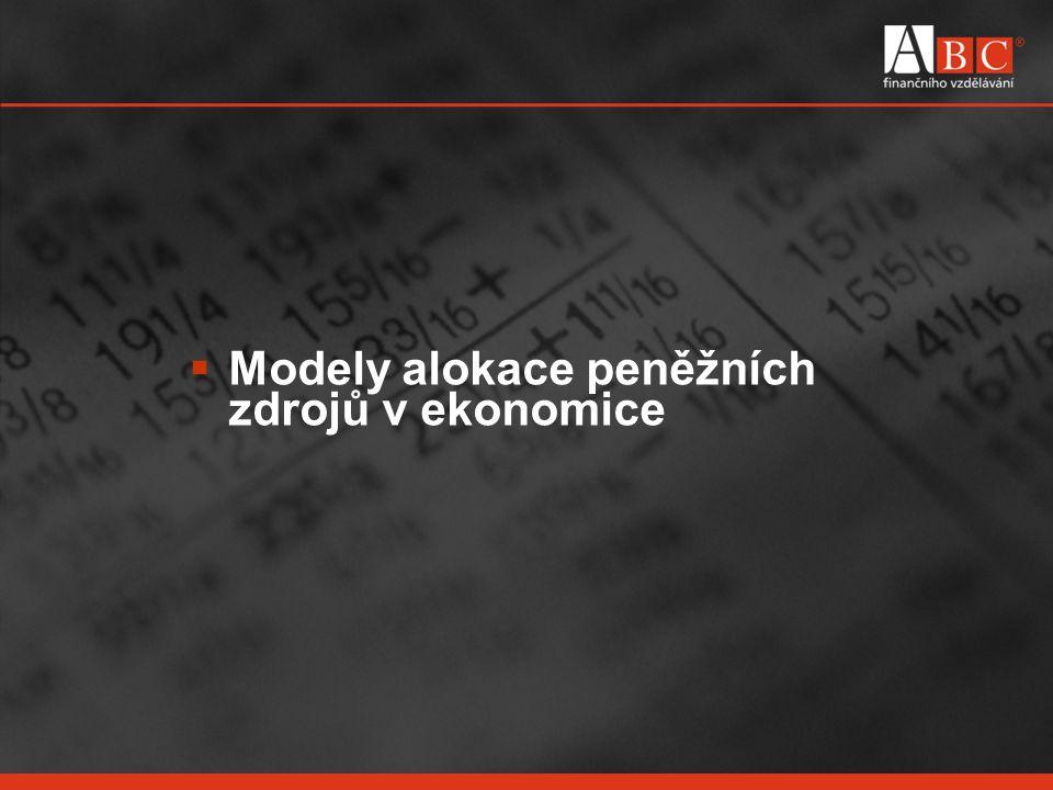  Modely alokace peněžních zdrojů v ekonomice