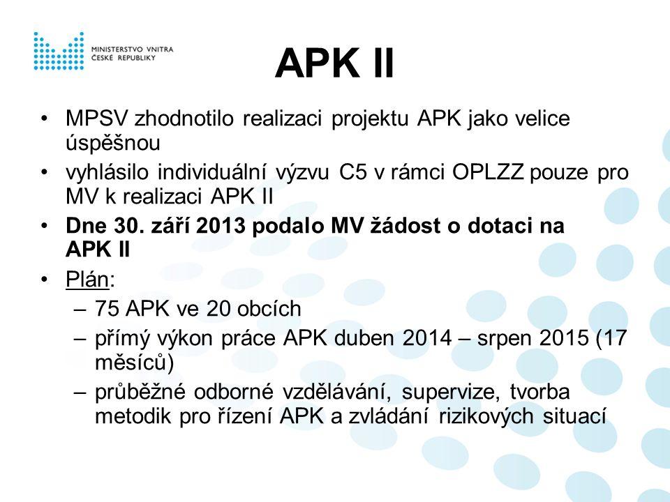 APK II MPSV zhodnotilo realizaci projektu APK jako velice úspěšnou vyhlásilo individuální výzvu C5 v rámci OPLZZ pouze pro MV k realizaci APK II Dne 30.