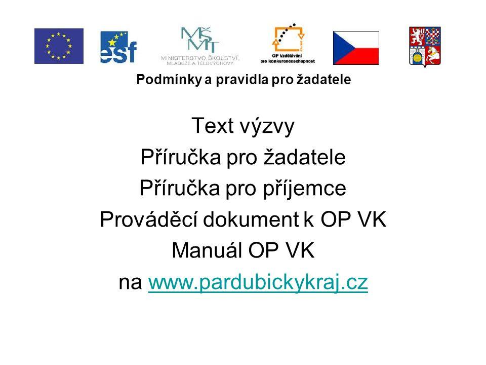 Podmínky a pravidla pro žadatele Text výzvy Příručka pro žadatele Příručka pro příjemce Prováděcí dokument k OP VK Manuál OP VK na www.pardubickykraj.czwww.pardubickykraj.cz