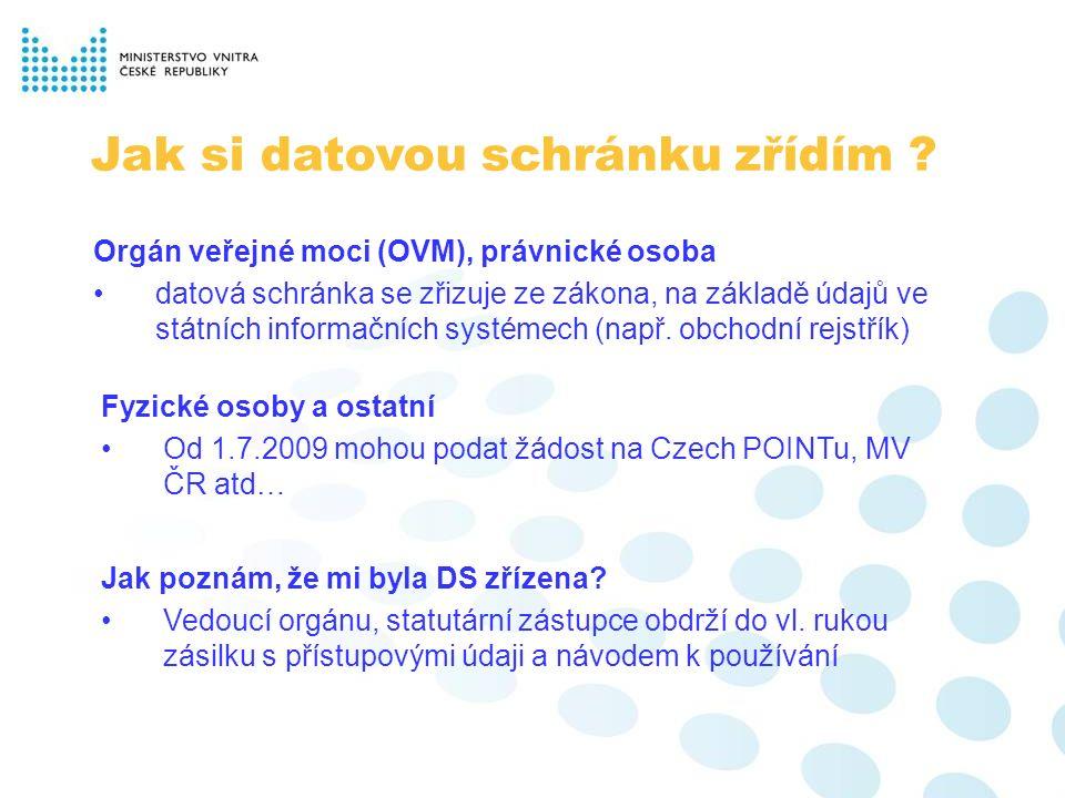 Jak si datovou schránku zřídím ? Orgán veřejné moci (OVM), právnické osoba datová schránka se zřizuje ze zákona, na základě údajů ve státních informač