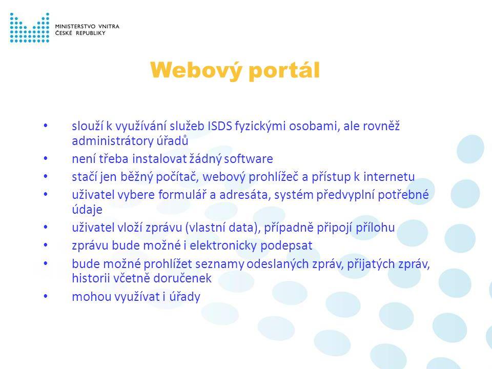 Webový portál slouží k využívání služeb ISDS fyzickými osobami, ale rovněž administrátory úřadů není třeba instalovat žádný software stačí jen běžný p