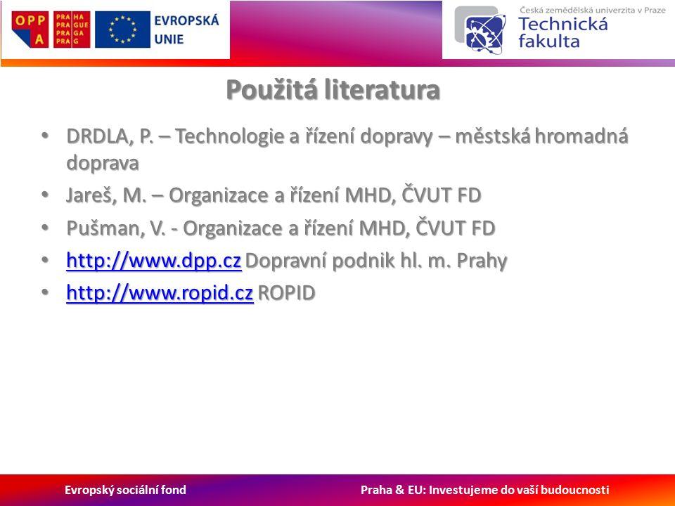Evropský sociální fond Praha & EU: Investujeme do vaší budoucnosti Použitá literatura DRDLA, P.