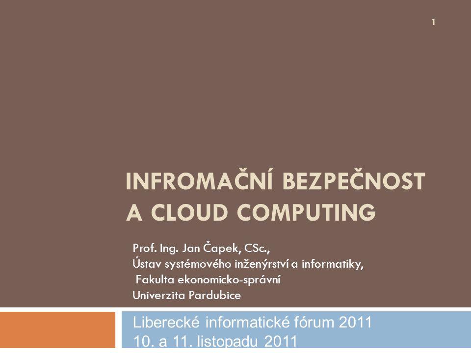 INFROMAČNÍ BEZPEČNOST A CLOUD COMPUTING Prof. Ing.