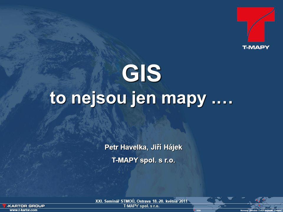 XXI.Seminář STMOÚ, Ostrava 18.-20. května 2011 T-MAPY spol.