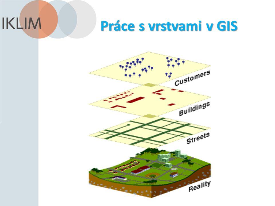 Práce s vrstvami v GIS
