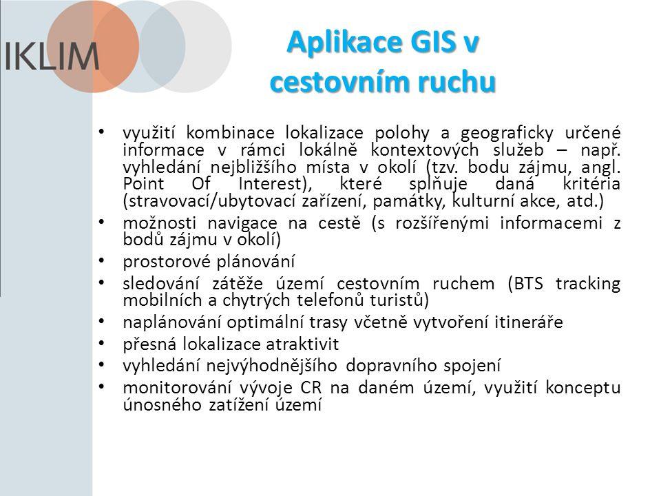 Aplikace GIS v cestovním ruchu využití kombinace lokalizace polohy a geograficky určené informace v rámci lokálně kontextových služeb – např. vyhledán