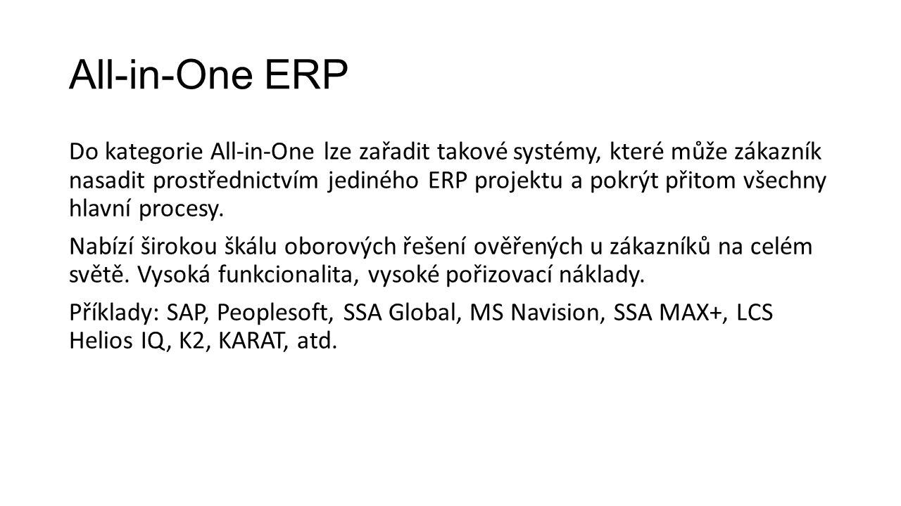 All-in-One ERP Do kategorie All-in-One lze zařadit takové systémy, které může zákazník nasadit prostřednictvím jediného ERP projektu a pokrýt přitom všechny hlavní procesy.