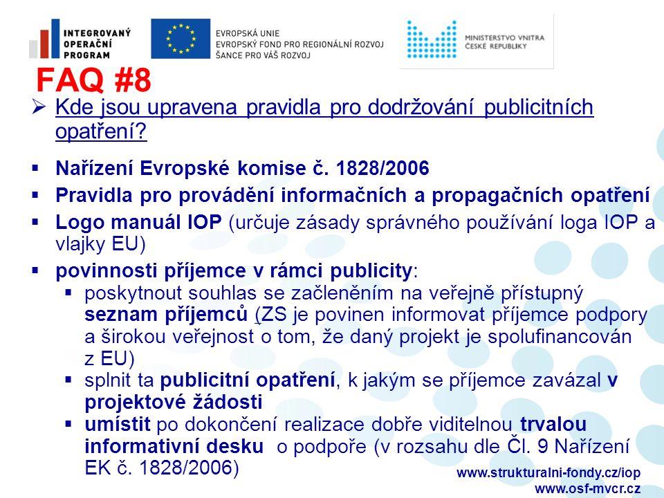 FAQ #8  Kde jsou upravena pravidla pro dodržování publicitních opatření?  Nařízení Evropské komise č. 1828/2006  Pravidla pro provádění informačníc