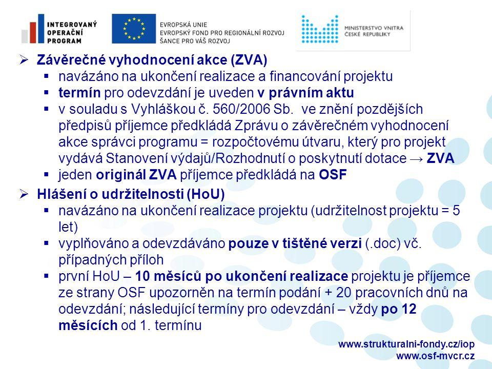  Závěrečné vyhodnocení akce (ZVA)  navázáno na ukončení realizace a financování projektu  termín pro odevzdání je uveden v právním aktu  v souladu s Vyhláškou č.