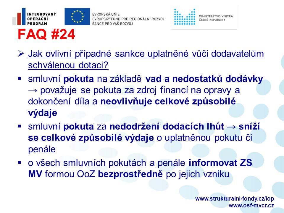 FAQ #24  Jak ovlivní případné sankce uplatněné vůči dodavatelům schválenou dotaci?  smluvní pokuta na základě vad a nedostatků dodávky → považuje se