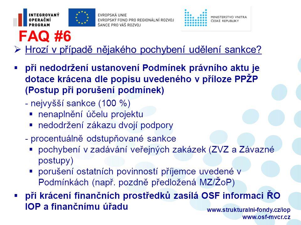 FAQ #6  Hrozí v případě nějakého pochybení udělení sankce?  při nedodržení ustanovení Podmínek právního aktu je dotace krácena dle popisu uvedeného
