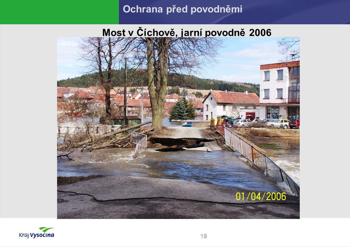 19 Most v Číchově, jarní povodně 2006 Ochrana před povodněmi