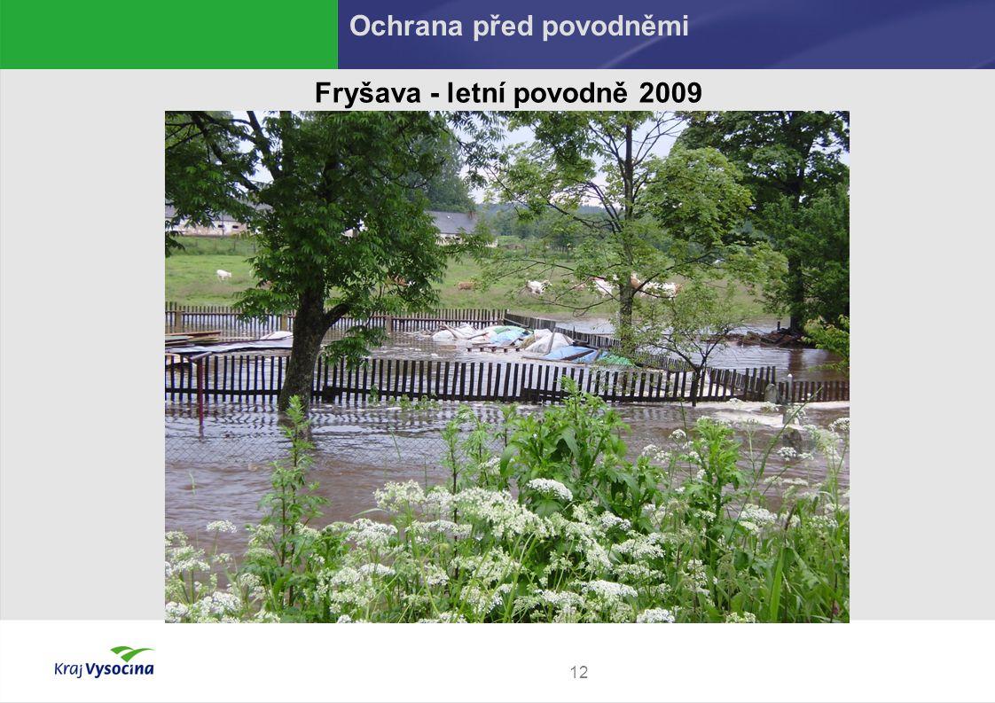 12 Fryšava - letní povodně 2009 Ochrana před povodněmi